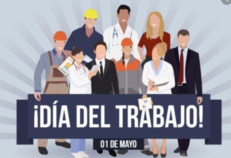 MAÑANA DÍA DEL TRABAJO, NO SE TRABAJA